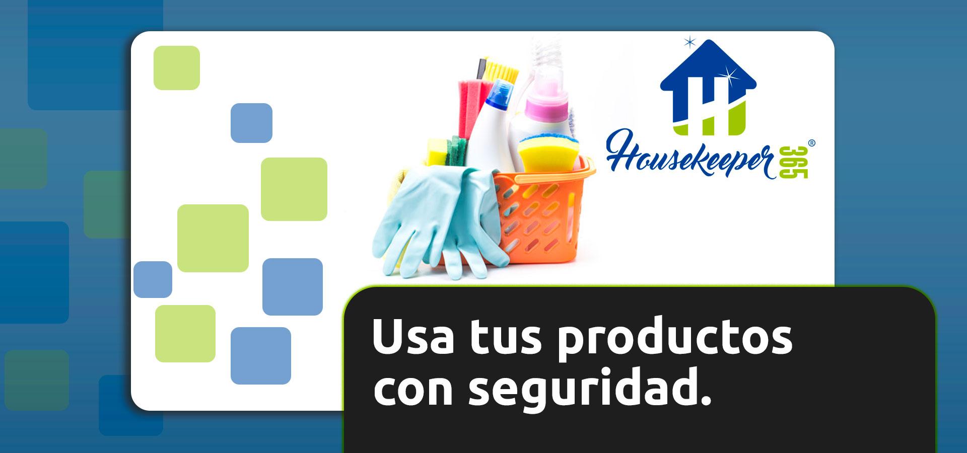 Usa-tus-productos-con-seguridad-│-HouseKeeper365